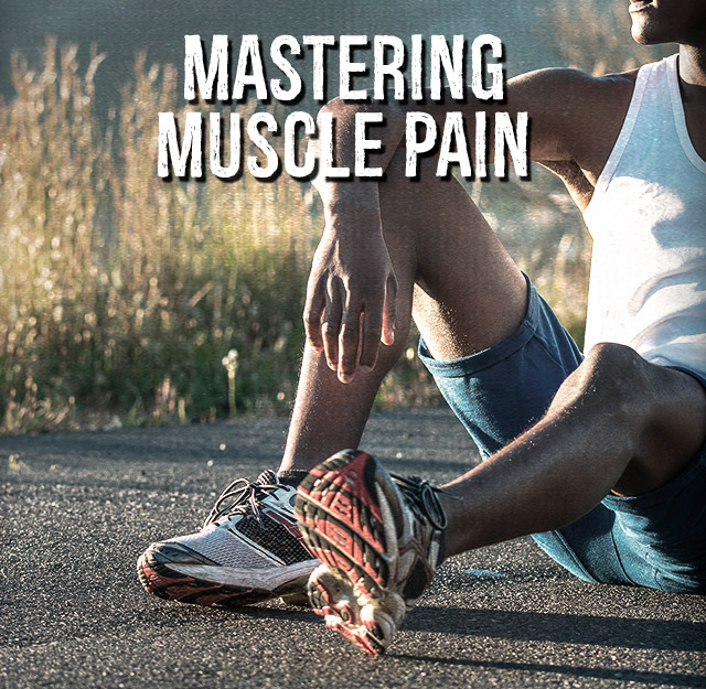 Mastering muscle pain